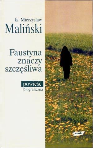 """""""Faustyna znaczy szczęśliwa"""""""