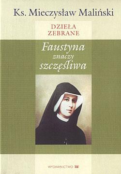 """Dzieła zebrane: """"Faustyna"""""""