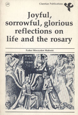 Joyful, sorrowful, glorious reflections on life and the rosary