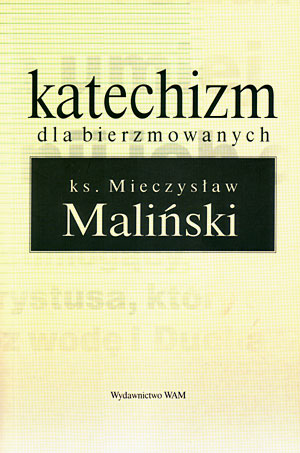 """""""Katechizm dla bierzmowanych"""""""
