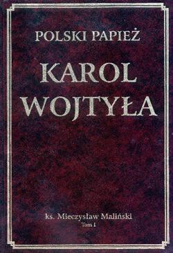 """""""Polski Papież"""" Tom I: Karol Wojtyla"""
