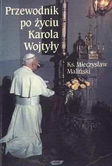 """""""Przewodnik po życiu Karola Wojtyły"""""""