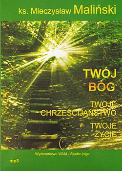 """""""TWÓJ BÓG TWOJE CHRZEŚCIJAŃSTWO TWOJE ŻYCIE"""" (audiobook)"""
