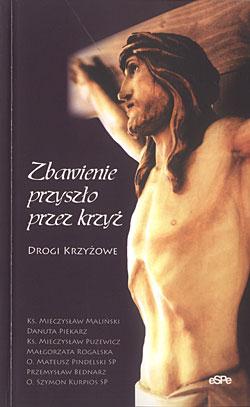 """""""Zbawienie przyszło przez krzyż"""""""